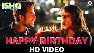 happy birthday song, ishq forever movie, Krishna Chaturvedi, Ruhi Singh