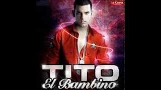 Tito El BambinoEnamorado CLASICO REGGAETON 2014 DALE ME