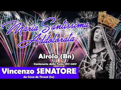 AIROLA (Bn) - Maria Ss Addolorata 2017 - Vincenzo SENATORE