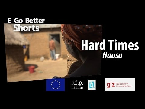 E Go Better SHORTS: Hard Times (Hausa) /Microfinance Education