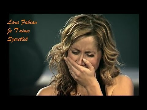 Lara Fabian - Je T'aime - Live Concert - magyar felirattal