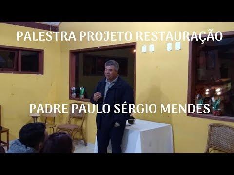 Palestra Restauração | Padre Paulo Sérgio Mendes | ANSPAZ