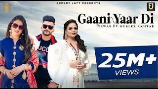 Gaani Yaar Di Nawab Gurlez Akhtar Ft Pranjal Dahiya Video HD Download New Video HD