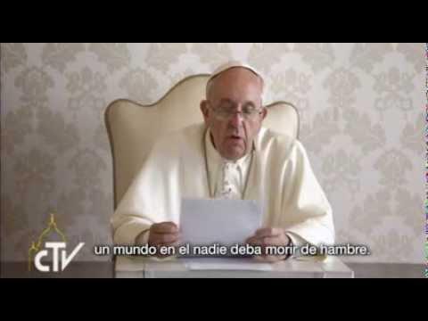 Mensaje del Papa Francisco para la Campaña mundial que promueve el derecho humano a la alimentación