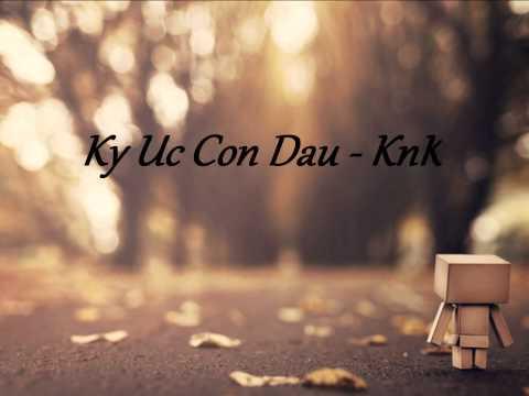 Ky Uc Con Dau - KnK