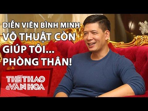 Diễn viên Bình Minh: Võ thuật giúp tôi khỏe mạnh và... phòng thân I Thế Giới Nghệ Sĩ 10
