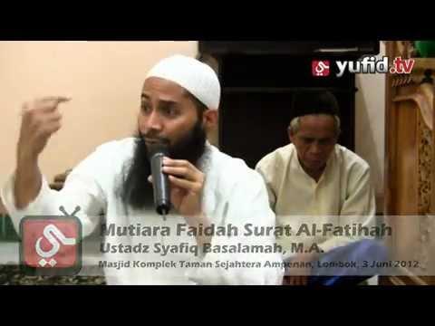 Ceramah Agama: Mutiara Faidah Surat Al-Fatihah - Ustadz Syafiq Reza Basalamah, MA.