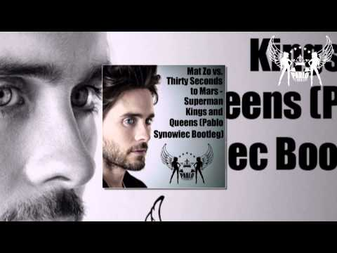 Mat Zo vs. Thirty Seconds to Mars - Superman Kings and Queens (Pablo Synowiec Bootleg)