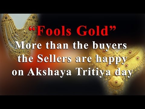 Fools Gold more than the buyers the Sellers are Happy on Akshya Tritiya day- Redpix24x7