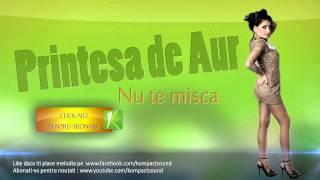Printesa De Aur Nu Te Misca HIT (Manele Gratis) 2014
