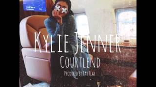 Courtlend Kylie Jenner Prod By Tay Slay