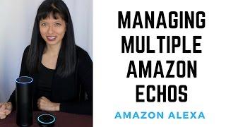 Managing Multiple Amazon Echos