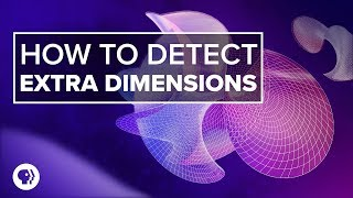 How to Detect Extra Dimensions   Space Time