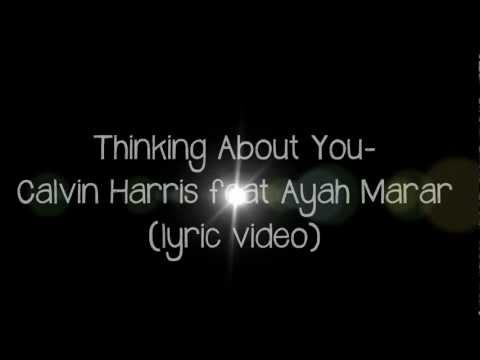 Calvin Harris feat Ayah Marar - Thinking About You (LYRIC VIDEO)