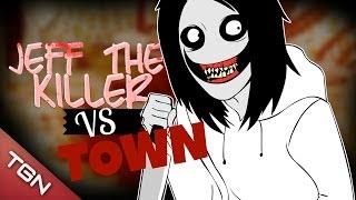 JEFF THE KILLER VS TOWN: (ILUSSION GHOST KILLER)