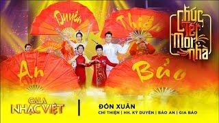 Đón Xuân - Chí Thiện, Hoa Hậu Kỳ Duyên, Gia Bảo, Bảo An | Gala Nhạc Việt 9 - Chúc Tết Mọi Nhà
