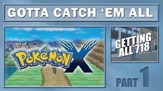 Pokémon X & Y: Gotta Catch 'Em All Getting All 718