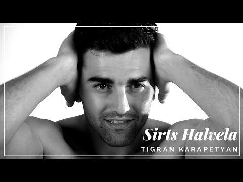 Tigran Karapetyan - Sirts Halvela (NEW 2017)