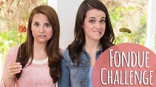 FONDUE CHALLENGE!
