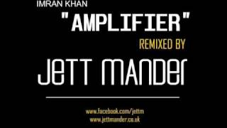 IMRAN KHAN AMPLIFIER THE DESI MIX JETT MANDER REMIX
