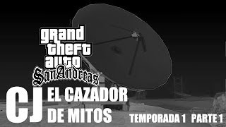 CJ El Cazador De Mitos [GTA SA Loquendo] PART.1