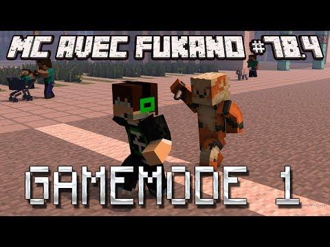 MC avec Fukano #78.4 : GAMEMODE 1
