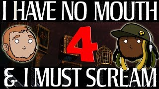 Best Friends Play I Have No Mouth and I Must Scream (Part 4)
