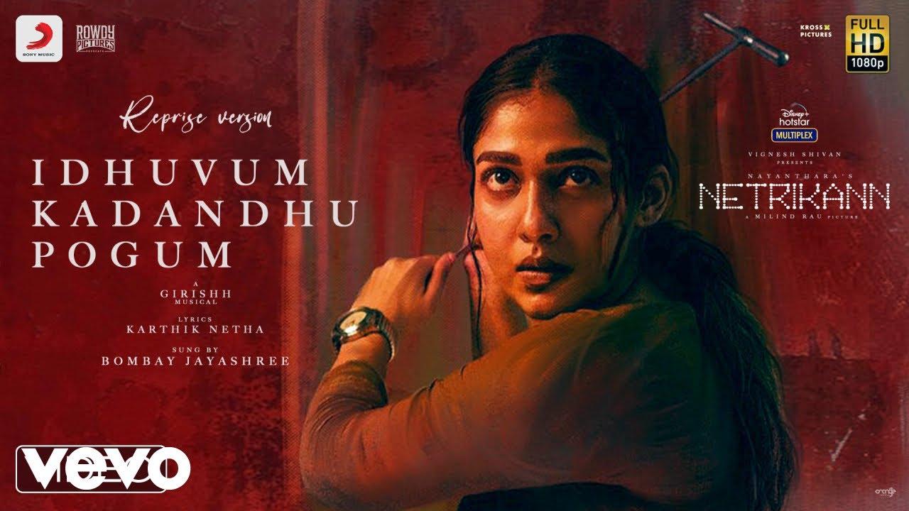 Netrikann - Idhuvum Kadandhu Pogum Reprise Video Nayanthara Vignesh Shivan Girishh