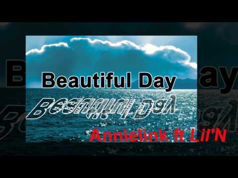 beautiful day - Annielink ft Lil'N
