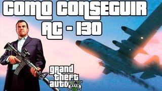 GTA V Como Conseguir AC-130 El Avion Mas Grande De GTA