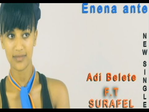 Ene Ena Ante ft. Surafel - New Ethiopian Music 2014
