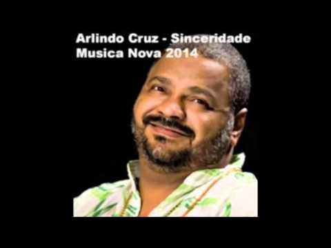 Arlindo Cruz - Sinceridade (Musica Nova)