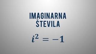 Imaginarna števila in število i