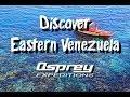 Discover Eastern Venezuela with Osprey Expeditions Mochima Guacharo Cave Orinoco Delta
