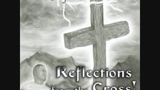 JESUS - Reflectionz from the Cross!!!