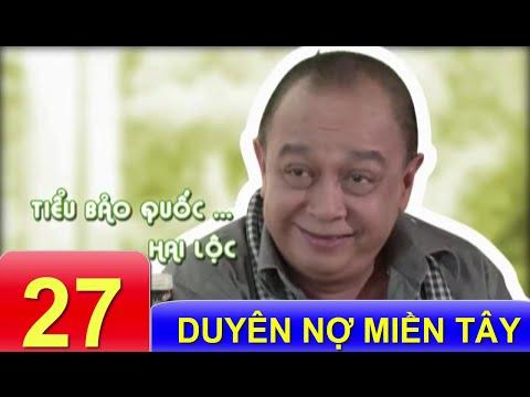 Phim Việt Nam Hay | Duyên Nợ Miền Tây - Tập 27