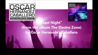 Last Night - The Electro Zone release 2013