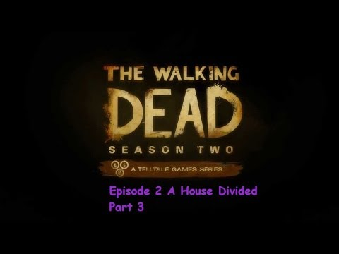 Lets Play The Walking Dead A House Divided Part 3
