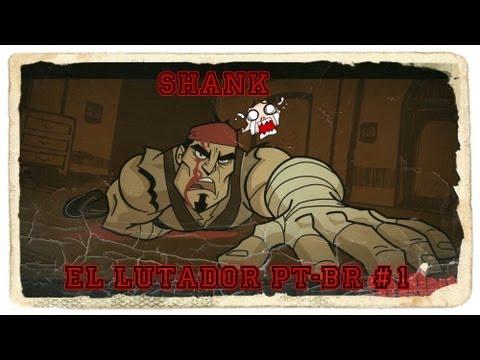 Shank- El lutador PT-BR #1