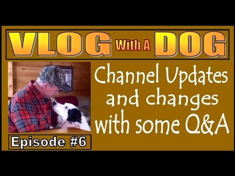 VLOG WITH A DOG #6. Changes for 2017. We're Moving Off The Grid.