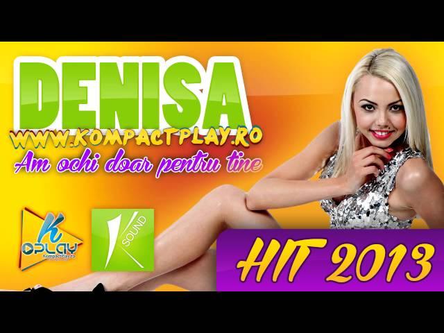 Denisa - Am ochi doar pentru tine HIT 2013 (Manele Noi 2013) Romanian Song 2013