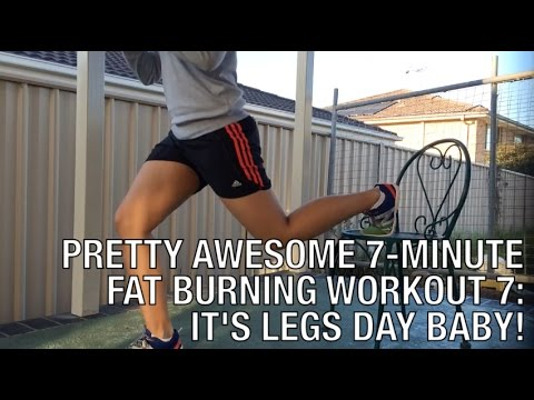 Pretty Awesome 7-minute Fat Burning Workout 7: It's Legs Day Baby!