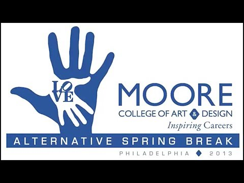 2013 Alternative Spring Break  //  Moore College of Art & Design