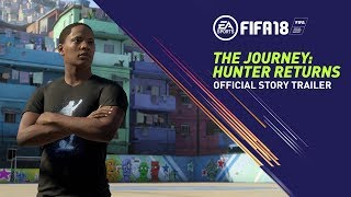 FIFA 18 - The Journey: Hunter Returns Sztori Trailer