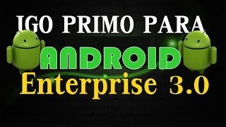 GPS PARA ANDROID IGO PRIMO Offline ENTERPRISE 3.0