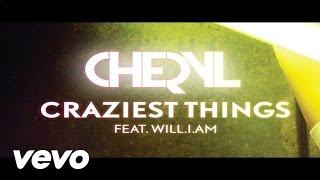 Cheryl ft. will.i.am - Craziest Things
