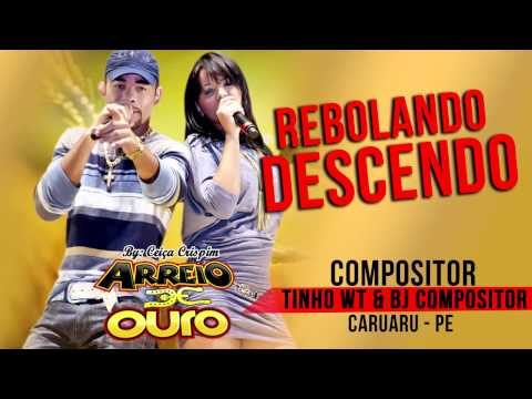 ARREIO DE OURO - REBOLANDO E DESCENDO - Ao Vivo Lançamento 2014