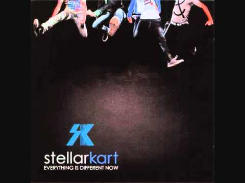 Everything Is Different Now - Stellar Kart