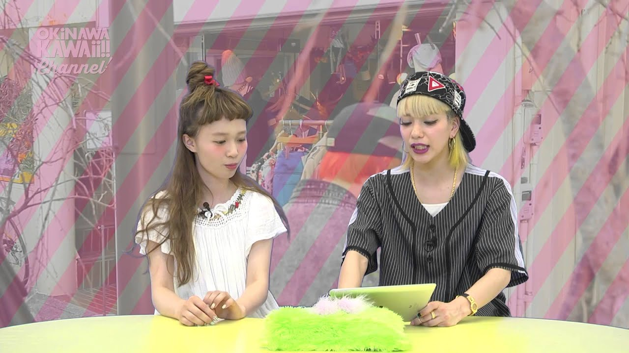 OKiNAWA KAWAii!! Channnel! #10 6月10日 放送分