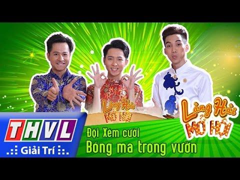 THVL l Làng hài mở hội - Tập 8: Bóng ma trong vườn - Đội Xém cười